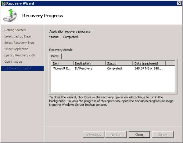Close the Recovery Wizard when the restore is complete